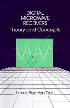 Digital Microwave Receivers: Theory and Concept (Artech Electronic Defense Library) - http://books.diysupplies.org/crafts-hobbies/radio-operation/digital-microwave-receivers-theory-and-concept-artech-electronic-defense-library/