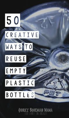 Quirky Bohemian Mama - A Bohemian Mom Blog: 50 Creative Ways to Reuse Empty Plastic Bottles {DIY plastic bottle crafts, tutorials}