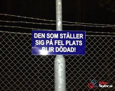 I Norrland arbetar man med tydliga budskap. Svårt att misstolka denna skylten? Tack för den inskickade skylten, Michael P!