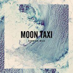 Moon Taxi - Running Wild - Samüel Johnson