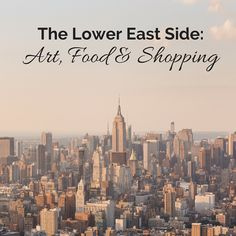 The Lower East Side: Art, Food & Shopping - A Clarice App Collection