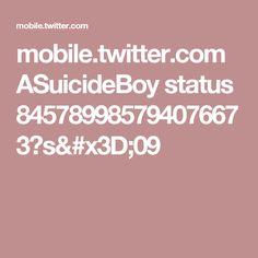 mobile.twitter.com ASuicideBoy status 845789985794076673?s=09