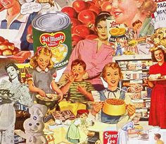 HOME MADE GOODNESS collage by Sally Edelstein composed of vintage food advertising and illustration. A pastiche of processed foods and the housewives who prepared them Retro Advertising, Vintage Advertisements, Vintage Ads, Vintage Posters, Vintage Food, Collage Artists, Comic Book Artists, Decoupage, Retro Images