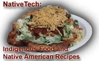 Enjoy browsing a vast selection of Native American recipes contributed by visitors to NativeTech over the last decade.