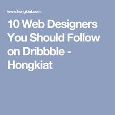 10 Web Designers You Should Follow on Dribbble - Hongkiat
