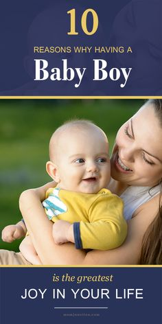 10 Reasons Why Having A Baby Boy Is The Greatest Joy In Your Life: Here we list ten things that make having a baby boy the best feeling in the world