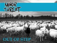 Out of step Minor Threat