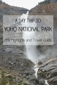 A Day Trip to Yoho National Park in British Columbia, Canada: My Highlights and Travel Guide   Yoho National Park is a gorgeous park in British Columbia, Canada featuring incredible natural landscapes and scenery including Emerald Lake, Takakkaw Falls, the Natural Bridge and other highlights. It is a hidden gem of a place that makes a perfect and convenient day trip from Banff National Park. Check out my travel guide for what to see and do, where to eat and where to stay.