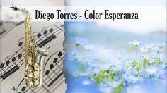 Partitura Diego Torres - Color Esperanza versión uno Saxofón Alto