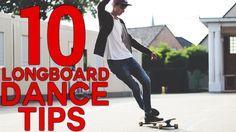 10 ULTIMATE LONGBOARD DANCE TIPS