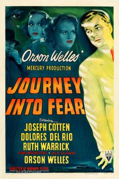 """Journey into Fear"" (RKO, 1942).  Officially directed by Norman Foster; let's just say that this ""B"" movie shows the unmistakable heavy influence of co-star/producer/ Mercury Theater head Orson Welles. Excellent ""little"" movie based on the then well-known thriller by novelist Eric Ambler. Welles dominates in the supporting role of Turkish police intelligence officer Col. Hakim."