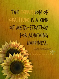 The expression of gratitude is a kind of meta-strategy for achieving happiness. Attitude Of Gratitude, Gratitude Quotes, Express Gratitude, Positive Words, Positive Thoughts, Positive Sayings, Postive Vibes, Happy Wishes, Grateful Heart