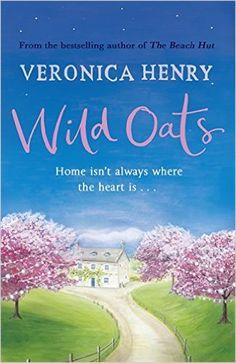 Wild Oats: Amazon.co.uk: Veronica Henry: 9781409146919: Books