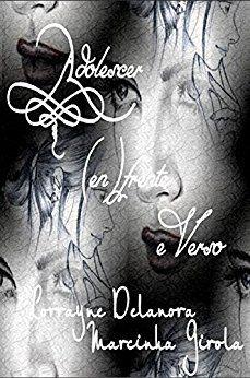 Amazon.com.br eBooks Kindle: Adolescer (en)frente e verso, Lorrayne Delanora, Marcinha Girola