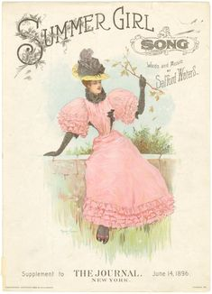 "America's Gilded Age - Sheet Music. ""Summer Girl Song"". Words and Music by Safford Waters. ~ Appearing on the cover of a supplement to: The Journal - New York, June 14, c.1896. ~ {cwlyons} ~ (Image via: NYPL)"
