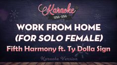 Fifth Harmony feat. Ty Dolla Sign - Work From Home (For Solo Female) (Ka...