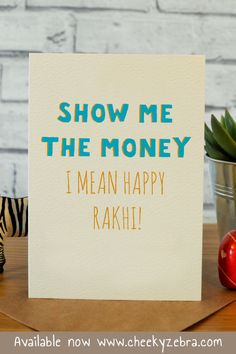 Funny rakhi and raksha bandhan cards to make your brohter laugh this year! We also have a limited number of rakhis which you can add to your order. #rakhicard #rakshabandhan Rakhi Greetings, Raksha Bandhan Cards, Rakhi Cards, Happy Rakhi, Show Me The Money, Your Brother, Funny Cards, Kraft Envelopes, Blank Cards
