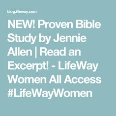 NEW! Proven Bible Study by Jennie Allen   Read an Excerpt! - LifeWay Women All Access #LifeWayWomen