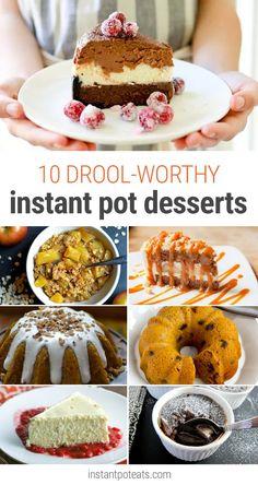 10+ Drool-Worthy Instant Pot Desserts #instantpotdesserts #instantpotrecipes