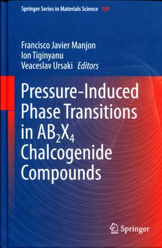 Pressure-induced phase transitions in AB2X4 chalcogenide compounds / Francisco Javier Manjon, Ion Tiginyanu, Veaceslav Ursaki, editors.