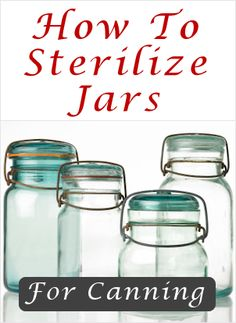 How to sterilize jars for canning. Canning is a great way to preserve produce from your garden, however there is some danger involved if you don't take the necessary steps to prevent growth of bacteria or botulism. Canning Tips, Home Canning, Canning Recipes, Canning Food Preservation, Preserving Food, Chutney, Grands Pots, Canned Food Storage, Wie Macht Man