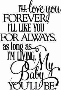 View Design: love you forever, my baby you'll be - vinyl phrase