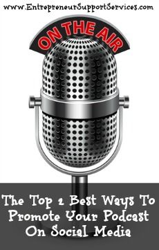 The top 2 BEST ways to #Promote your #Podcast http://www.entrepreneursupportservices.com/the-top-2-best-ways-to-promote-your-podcast-episodes-on-social-media/?preview=true