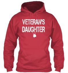 Veteran's Daughter Some People Have To Wait Their Entire Lives To Meet Their Hero Mine Raised Me! Cardinal Red Sweatshirt Front
