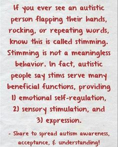 Stimming can be very important for autistic people, and other neuro divergent persons, to control emotions, give a sense of environmental control, or expression when words fail. Please don't shame anyone for stimming Autism Help, Autism Learning, Aspergers Autism, Autism Support, Autism Sensory, Adhd And Autism, Autism Parenting, Autism Activities, Autism Resources