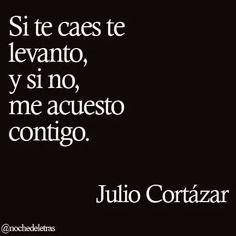 Cortázar... me encanta esta frase..