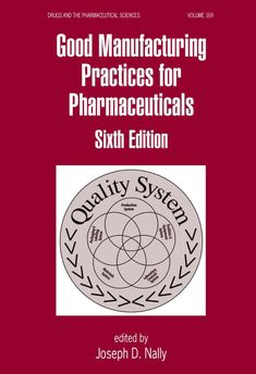 (ebook)Good Manufacturing Practices for Pharmaceuticals (Drugs and the Pharmaceutical Sciences Book Edition Pharmaceutical Manufacturing, Good Manufacturing Practice, Global Business, Science Books, Book Collection, Drugs, Ebooks, Reading