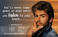 george-michael-youll-never-find-peace-of-mind-until-you-listen-to-your-heart