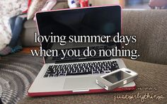 Loving summer days when you do nothing