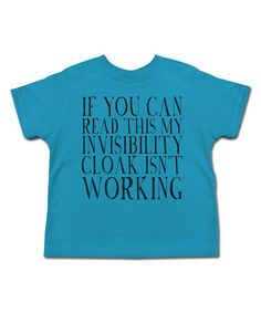 Another great find on #zulily! Turquoise 'Invisibility Cloak' Tee - Toddler & Kids #zulilyfinds