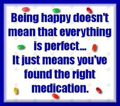 Happiness via Rx meds Hurt Quotes, Funny Quotes, Pharmacy Humor, Pharmacy Assistant, Message Quotes, Say That Again, Word Pictures, Funny Pictures, Nurse Humor