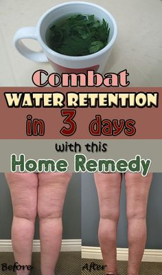 The best home remedy to combat water retention and to lose weight.