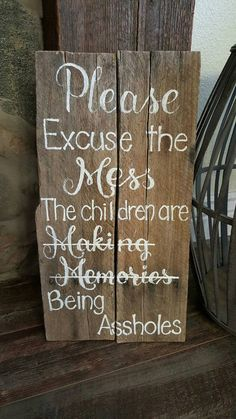 Check out this item in my Etsy shop https://www.etsy.com/listing/259765650/please-excuse-the-mess-the-children-are