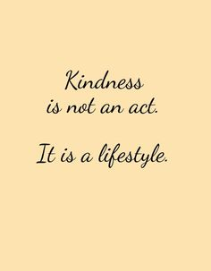 Tangible Acts of Kindness Quotes Now Quotes, Great Quotes, Quotes To Live By, Positive Quotes, Motivational Quotes, Inspirational Quotes, Positive Life, Positive Affirmations, Quotable Quotes