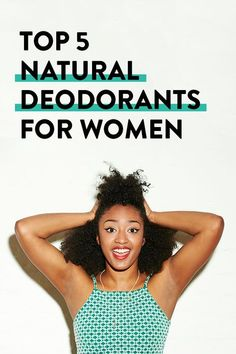 We tested EVERYTHING. Here are the 5 best deodorants for women