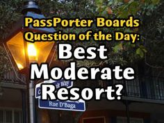 What is the Best Moderate Resort?   Click to read the answers at the PassPorter Community - Boards & Forums on Walt Disney World, Disneyland, Disney Cruise Line, and General Travel