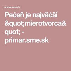 """Pečeň je najväčší """"mierotvorca"""" - primar.sme.sk"""