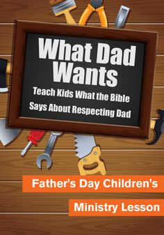 Father's Day Children's Ministry Lesson http://www.childrens-ministry-deals.com/products/fathers-day-lesson