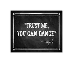 Trust Me You Can Dance - Tequila Printable Chalkboard Bar Sign -  instant download digital file - DIY - Rustic Collection