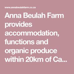 Anna Beulah Farm provides accommodation, functions and organic produce within 20km of Cape Town's CBD with beautiful views of table mountain. Special Of The Day, Sounds Of Birds, Organic Fruits And Vegetables, Pamper Party, Table Mountain, Grow Organic, Fruit In Season, Cape Town, Anna