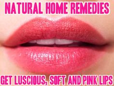 Lip Care Tips to Get Soft and Pink Lips. List of best natural remedies and home remedies to get more luscious, juicy and attractive natural lips easily.