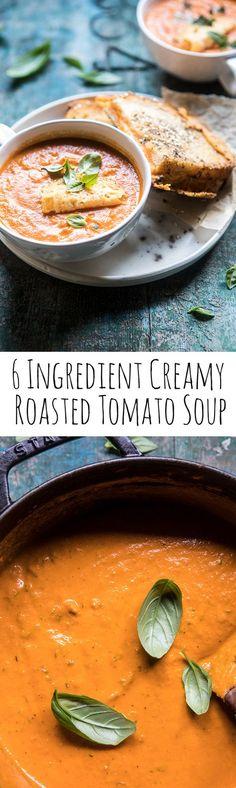 6 Ingredient Creamy Roasted Tomato Soup | halfbakedharvest.com @hbharvest