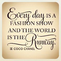 """""""Cada día es un desfile de moda y el mundo es la pasarela"""" Proyecta todos los dias, todo tu potencial"""