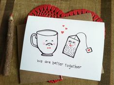 february memes We Are Better Together- Tea and Teacup Valentine Card 21st Birthday Cards, Diy Birthday, Birthday Gifts, Cards For Boyfriend, Diy Gifts For Boyfriend, Fathers Day Crafts, Diy Crafts For Gifts, Valentine Day Cards, Valentines