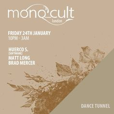 mono_cult London feat. Huerco S. | Dance Tunnel | London | https://beatguide.me/london/event/dance-tunnel-mono-cult-london-with-huerco-s-20140124