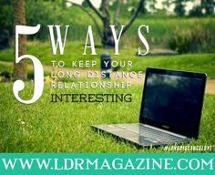 5 Ways to Keep Your LDR Interesting